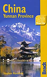 China: Yunnan Province, 2nd: The Bradt Travel Guide
