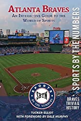 Atlanta Braves: An Interactive Guide to the World of Sports (Sports by the Numbers / History & Trivia)
