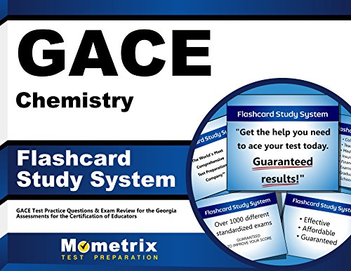 GACE Chemistry Flashcard Study System: GACE Test Practice Questions & Exam Review for the Georgia Assessments for the Certification of Educators (Cards)
