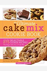The Ultimate Cake Mix Cookie Book: More Than 375 Delectable Cookie Recipes That Begin with a Box of Cake Mix Kindle Edition