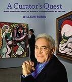 A Curator's Quest, William Rubin, 1468300776