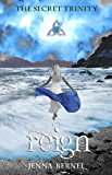 The Secret Trinity: Reign (Fae-Witch Trilogy Book 3)