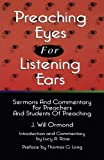 Preaching Eyes for Listening Ears, J. Will Ormond and Lucy A. Rose, 0788013203
