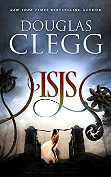 Isis: Gothic Haunting, A Harrow prequel novella (The Harrow Series Book 0) by [Clegg, Douglas]