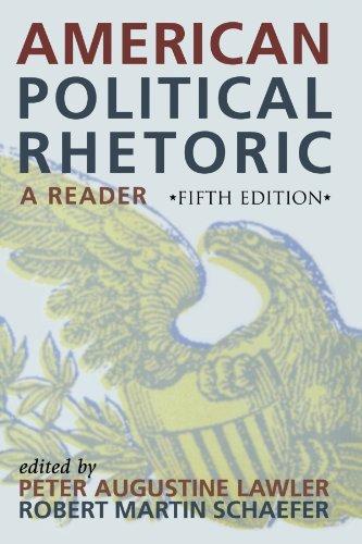 By Robert Martin Schaefer - American Political Rhetoric: 5th (fifth) Edition