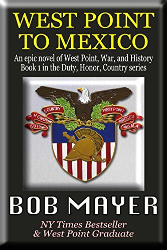 Amazon west point to mexico duty honor country book 1 ebook west point to mexico duty honor country book 1 by mayer fandeluxe Gallery
