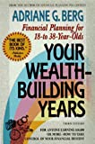 Your Wealth Building Years, Adriane G. Berg, 1557041164