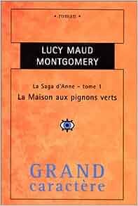 La saga d 39 anne la maison aux pignons verts tome 1 for Anne maison aux pignons verts