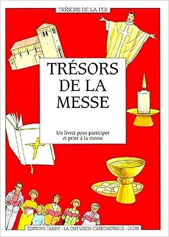Trésors de la messe : Un livret pour participer et prier à la messe