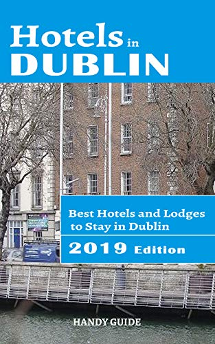 Hotels in Dublin: Best Hotels to Stay in Dublin...