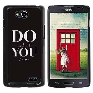 Qstar Arte & diseño plástico duro Fundas Cover Cubre Hard Case Cover para LG OPTIMUS L90 / D415 ( What Do You Love Black Text Inspiring Motivational)