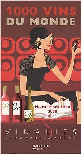 Livres 1000 Vins du monde : Vinalies internationales epub, pdf