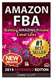 img - for Amazon FBA: Getting Amazing Private Label Sales: The Quick Start Guide to Selling Private Label Products on Amazon book / textbook / text book