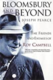 Front cover for the book Bloomsbury and Beyond: The Friends and Enemies of Roy Campbell by Joseph Pearce