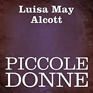 Piccole donne [Little Women] Audiobook