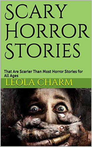 Scary Horror Stories : That Are Scarier Than Most Horror Stories for All -