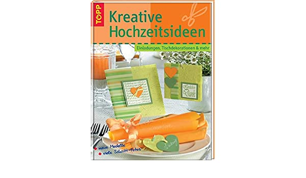 Kreative Hochzeitsideen 9783772452178 Amazon Com Books