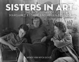 Sisters in Art: The Biography of