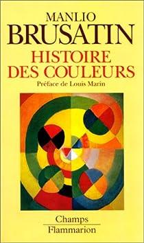 Histoire des couleurs par Brusatin