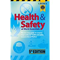 Health and Safety at Work Essentials: The One-stop Guide for Anyone Responsible for Health and Safety Issues in the Workplace