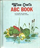 Wise Owl's ABC Book, Dorothy Fay Richards, 0516065610
