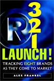 3-2-1 Launch! : Tracking Eight Brands As They Come to Market, Frankel, Alex, 0471213780