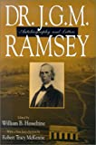 Dr. J. G. M. Ramsey - Autobiography and Letters, J. G. M. Ramsey, 1572331739