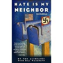Hate is My Neighbor