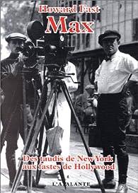Max. Des taudis de New-York aux fastes de Hollywood par Howard Fast