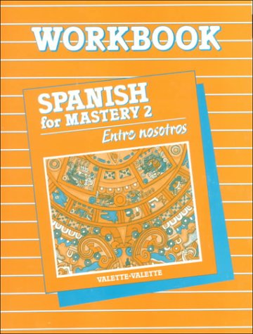 Spanish for Mastery 2: Entre Nosotros: Workbook (Spanish Edition)