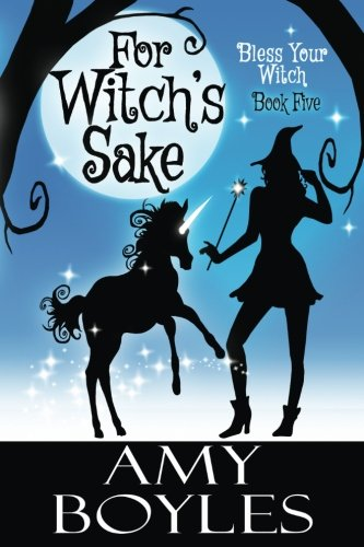 For Witch's Sake (Bless Your Witch) (Volume 5)