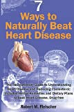 7 Ways to Naturally Beat Heart Disease, Robert Fleischer, 1495978729