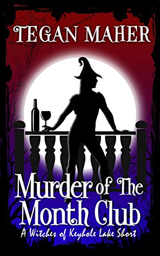Murder of the Month: Witches of Keyhole Lake Mysteries Book 7 by [Maher, Tegan]