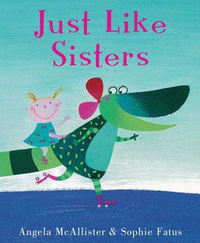 Just Like Sisters (Anne Schwartz Books)