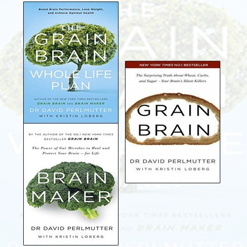 David Perlmutter 3 books collection set - The Grain Brain Whole Life Plan, Brain Maker, Grain Brain - The Power of Gut Microbes to Heal and Protect Your Brain