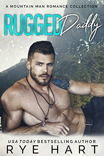 99¢ – Rugged Daddy: A Mountain Man Romance Collection