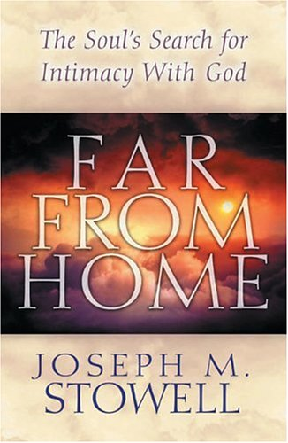 Read Online Far From Home: The Soul's Search for Intimacy with God pdf epub