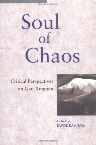 Soul of Chaos: Critical Perspectives on Gao Xingjian
