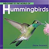 Welcome to the World of Hummingbirds (Welcome to the World Series)