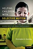 Helping Children with Selective Mutism and Their Parents: A Guide for School-Based Professionals