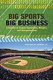 Big Sports, Big Business, Frank P. Jozsa, 0275991342