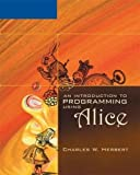 learning to program w alice - An Introduction to Programming Using Alice