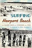 Surfing Newport Beach, Claudine E. Burnett and Paul Burnett, 1609498402