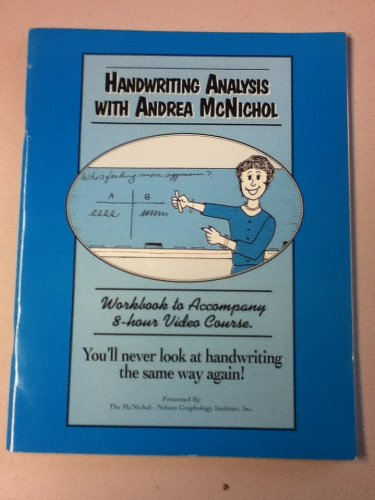 Handwriting Analysis with Andrea McNichol (Workbook to Accompany 8-hour Video Course.,