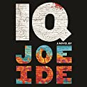 IQ Audiobook by Joe Ide Narrated by Sullivan Jones