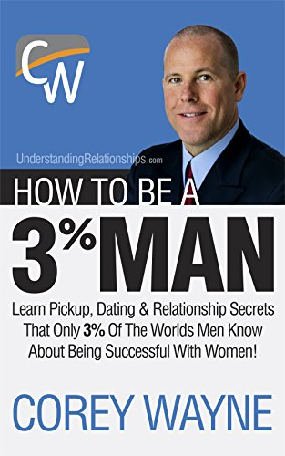 How To Be A 3% Man, Winning The Heart Of The Woman Of Your Dreams (Best Friends After Break Up)