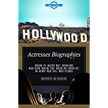 Hollywood: Actresses Biographies Vol.55: (MARCKENIE FOY,MACKENZIE MAUZY,MADCHEN AMICK,MADDIE HASSON,MADELEINE STOWE,MADELINE ZIMA,MADISON LINTZ,MAE WHITMAN,MAGGIE GRACE,MAGGIE GYLLENHAAL)