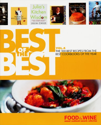 Best of the Best, Vol. 4: 100 Best Recipes from the Best Cookbooks of the Year (Four The Best Food Magazine)