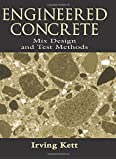 Engineered Concrete Mix Design and Test Methods (Concrete Technology)