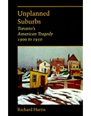 Unplanned suburbs: Toronto's American tragedy, 1900 to 1950